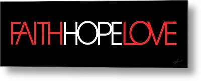 Faith-hope-love 3 Metal Print by Shevon Johnson