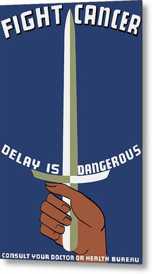 Fight Cancer - Delay Is Dangerous Metal Print by War Is Hell Store
