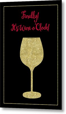 Finally It's Wine O'clock Humorous Modern Poster Metal Print by Tina Lavoie