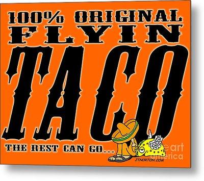 Flyin Taco 005 Metal Print