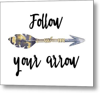 Metal Print featuring the digital art Follow Your Arrow by Jaime Friedman