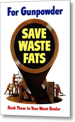 For Gunpowder Save Waste Fats Metal Print by War Is Hell Store