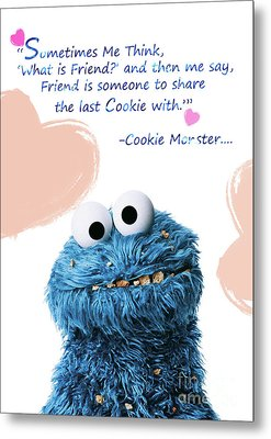Friendship Is.. - Cookie Monster Cute Friendship Quotes.. 5  Metal Print