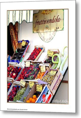 Fruittivendolo Metal Print by Shelley A Aliotti