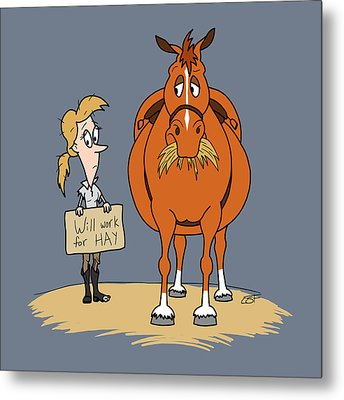 Funny Fat Cartoon Horse Woman Will Work For Hay Metal Print