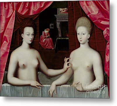 Gabrielle Destrees And Her Sister The Duchess Of Villars Metal Print by Fontainebleau School