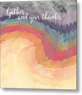 Gather And Give Thanks- Abstract Art By Linda Woods Metal Print
