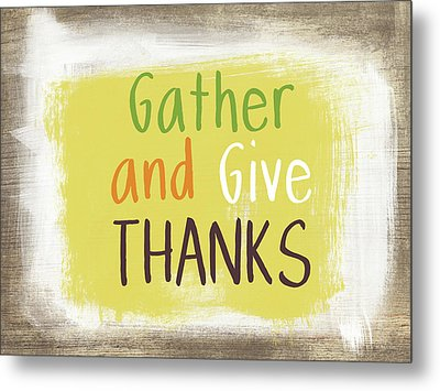 Gather And Give Thanks- Art By Linda Woods Metal Print by Linda Woods