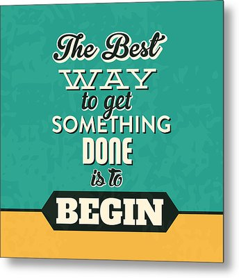 Get Something Done Metal Print by Naxart Studio
