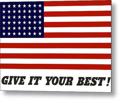 Give It Your Best American Flag Metal Print by War Is Hell Store