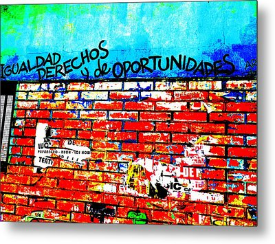 Give Us Equal Rights And Opportunities ...on Santiago Walls Metal Print