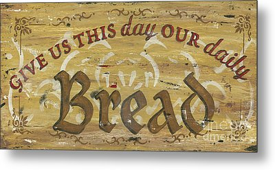 Give Us This Day Our Daily Bread Metal Print by Debbie DeWitt