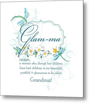 Glam-ma Grandma Grandmother For Glamorous Grannies Metal Print by Audrey Jeanne Roberts