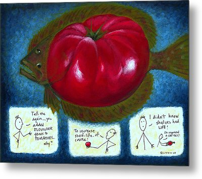 Gmo Tomfoolery Metal Print by Angela Treat Lyon