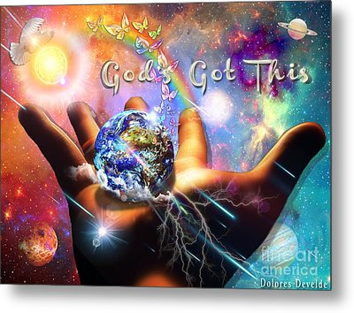 God's Got This Metal Print by Dolores Develde