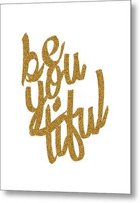 Metal Print featuring the digital art Gold 'beyoutiful' Typographic Poster by Jaime Friedman