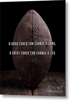 Metal Print featuring the photograph Good Coach Can Change A Life Football by Edward Fielding