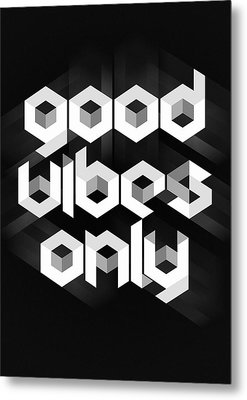 Good Vibes Only Quote Metal Print by Taylan Apukovska