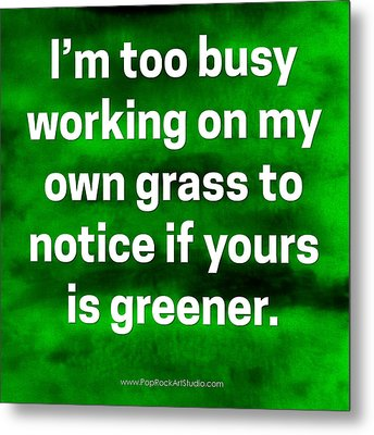 Metal Print featuring the digital art Grass Is Greener Quote Art by Bob Baker