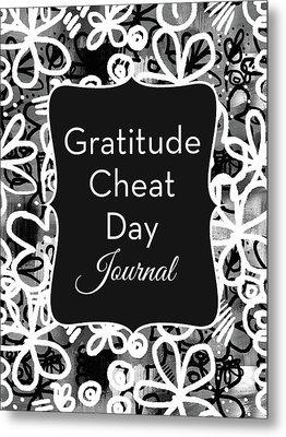 Gratitude Cheat Day Journal- Art By Linda Woods Metal Print