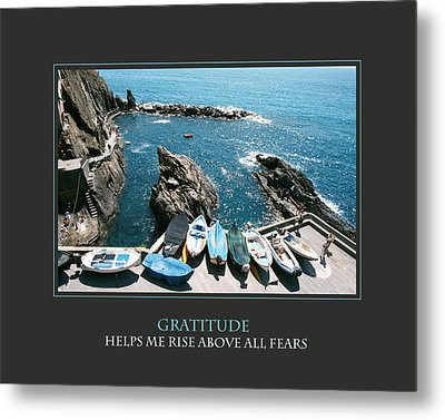 Gratitude Helps Me Rise Above All Fears Metal Print by Donna Corless