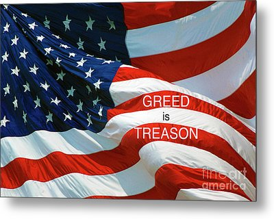 Metal Print featuring the photograph Greed Is Treason by Paul W Faust - Impressions of Light