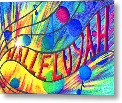 Halleluyah Metal Print by Nancy Cupp