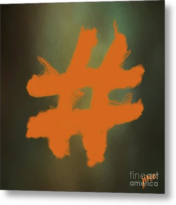 Metal Print featuring the digital art Hashtag by Jim  Hatch