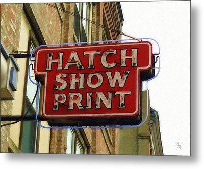 Hatch Show Print Metal Print by Sandy MacGowan