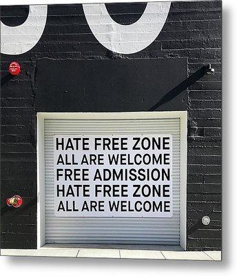 Hate Free Zone Metal Print by Julie Gebhardt