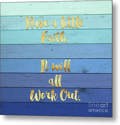 Have A Little Faith Blue Ombre Wood Gold Text Art Metal Print by Tina Lavoie