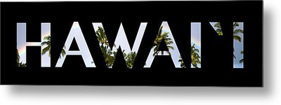 Hawaii Letter Art Metal Print by Saya Studios