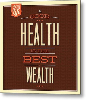 Health Is Wealth Metal Print by Naxart Studio