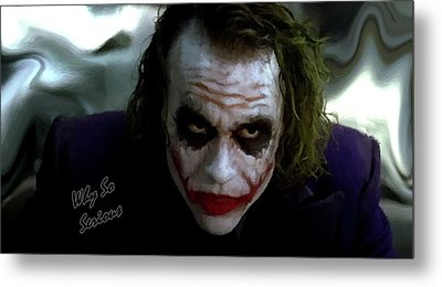 Heath Ledger Joker Why So Serious Metal Print by David Dehner