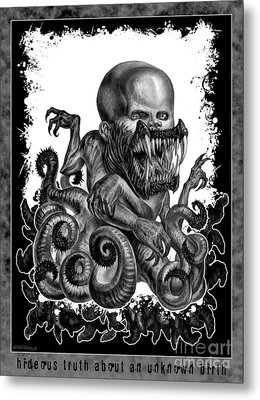 Hideous Truth About An Unknown Birth Metal Print by Tony Koehl