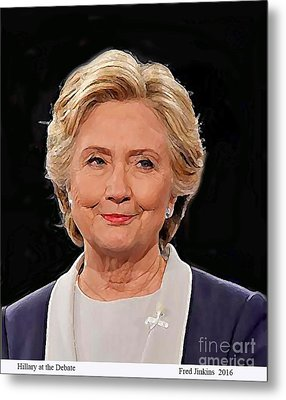 Hillary At The Debate Metal Print by Fred Jinkins