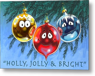 Holly Jolly And Bright Metal Print by Richard De Wolfe