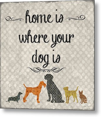 Home Is Where Your Dog Is-jp3039 Metal Print by Jean Plout