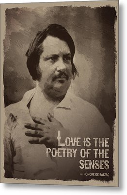 Honore De Balzac Quote Metal Print by Afterdarkness