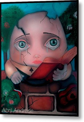 Humpty Dumpty Metal Print by  Abril Andrade Griffith