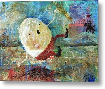 Humpty Dumpty Metal Print by Jennifer Kelly