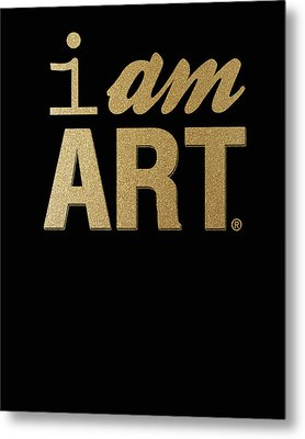 I Am Art- Gold Metal Print
