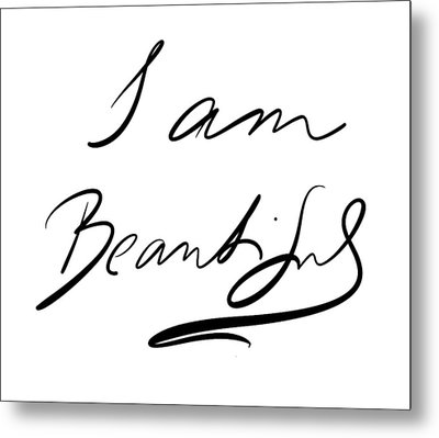 I Am Beautiful Metal Print by Marianna Mills