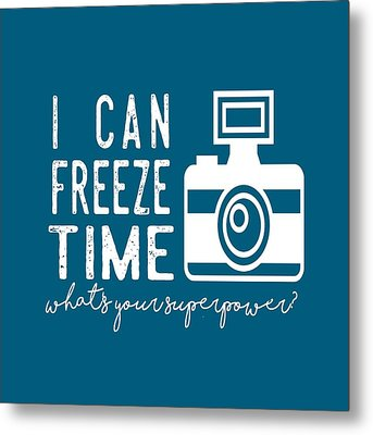 Metal Print featuring the photograph I Can Freeze Time by Heather Applegate