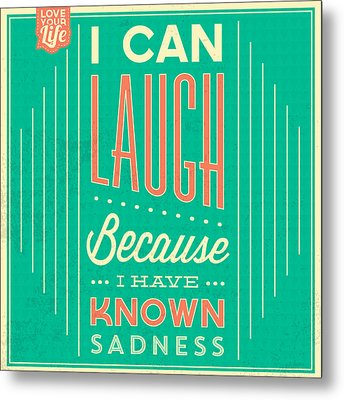 I Can Laugh Metal Print by Naxart Studio