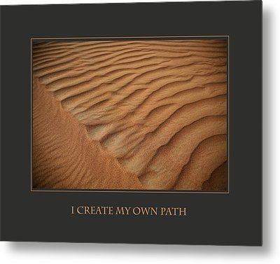 I Create My Own Path Metal Print by Donna Corless