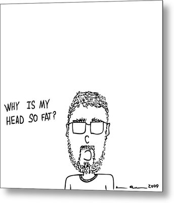 I Have A Fat Head Comic Metal Print by Karl Addison