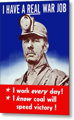 I Have A Real War Job Metal Print by War Is Hell Store