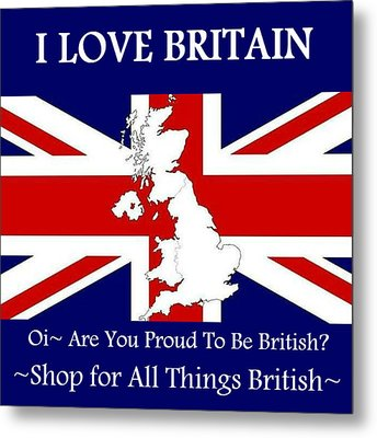 Metal Print featuring the digital art I Love Britain by Digital Art Cafe