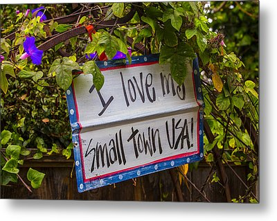 I Love My Small Town Sign Metal Print by Garry Gay